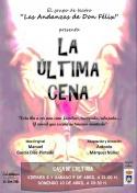 """El grupo de Teatro """"Las Andanzas de D. Félix"""" presenta: """"La última Cena"""""""