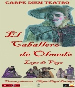 """""""El Caballero de Olmedo"""", Ven al Teatro"""