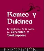Exposición Romeo y Dulcinea, con motivo del IV Centenario de la muerte de Cervantes y Shakespeare
